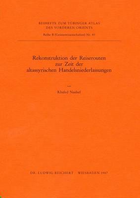 Rekonstruktion Der Reiserouten Zur Zeit Der Altassyrischen Handelsniederlassungen