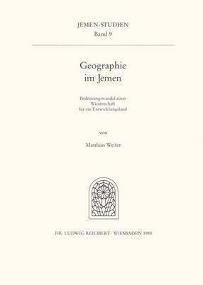 Geographie Im Jemen: Bedeutungswandel Einer Wissenschaft Fur Ein Entwicklungsland