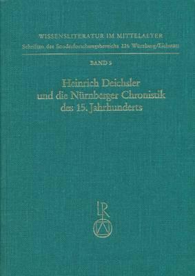 Heinrich Deichsler Und Die Nurnberger Chronistik Des 15. Jahrhunderts