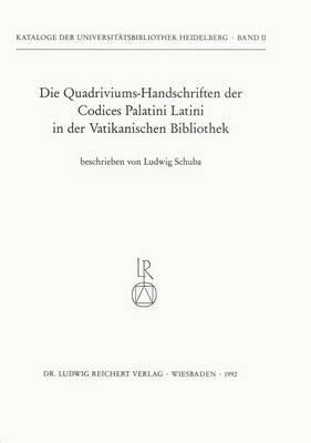 Die Quadriviums-Handschriften Der Codices Palatini Latini in Der Vatikanischen Bibliothek