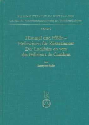 Himmel Und Holle - Heilswissen Fur Zisterzienser. Der Lucidaire En Vers Des Gillebert de Cambres: Untersuchungen Und Kritische Erstedition
