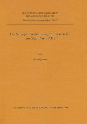 Die Satrapienverwaltung Im Perserreich Zur Zeit Darius' III.