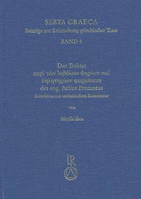 Der Traktat Peri Ton Iobolon Therion Kai Deleterion Pharmakon Des Sogenannten Aelius Promotus: Erstedition Mit Textkritischem Kommentar