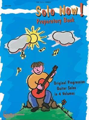 Solo Now! Preparatory Book: Original Progressive Guitar Solos in 4 Volumes