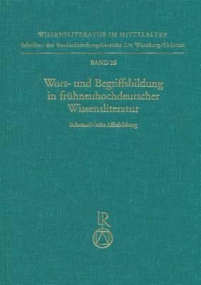 Wort- Und Begriffsbildung in Fruhneuhochdeutscher Wissensliteratur: Substantivische Affixbildung