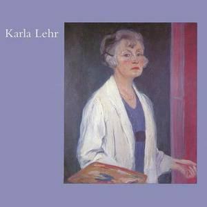 Das Malweib Karla Lehr (1874 Bis 1958?): Eine Vergessene Malerin