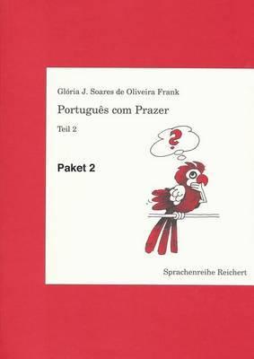 Portugues Com Prazer. Paket Teil 2: Paket Lehrbuch, Schlussel Und Kassette