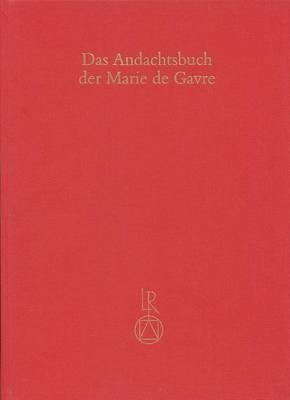 Das Andachtsbuch Der Marie de Gavre: Paris, Bibl. Nat. Ms. Nouv. Acq. Fr. 16251. Buchmalerei in Der Diozese Cambrai Im Letzten Viertel Des 13. Jahrhunderts