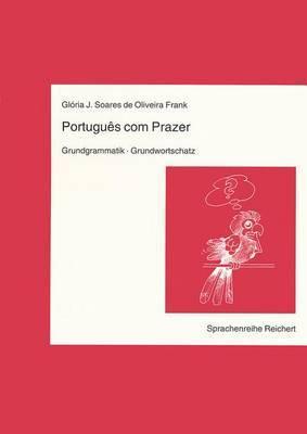 Portugues Com Prazer. Grundgrammatik. Grundwortschatz