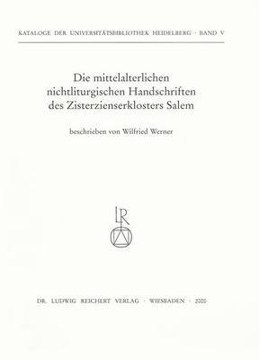 Die Mittelalterlichen Nichtliturgischen Handschriften Des Zisterzienserklosters Salem