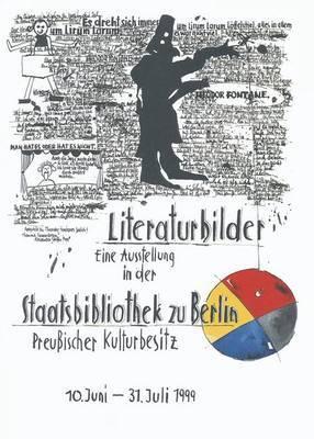 Literaturbilder Von Alexander Steffes: 'Malerische Und Graphische Interpretationen Von Romanen, Novellen, Lyrik Und Kritik Der Grossen Literatur'