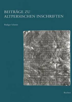 Beitrage Zu Altpersischen Inschriften