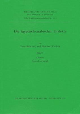 Die Agyptisch-Arabischen Dialekte. Glossar Deutsch-Arabisch
