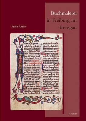 Buchmalerei in Freiburg Im Breisgau: Ein Zisterzienserbrevier Aus Dem Fruhen 14. Jahrhundert. Zur Geschichte Des Breviers Und Seiner Illumination