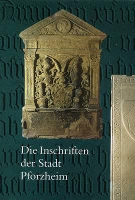 Die Inschriften Der Stadt Pforzheim