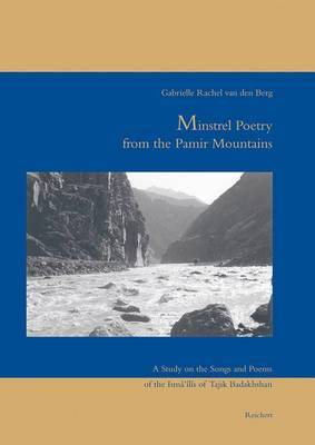 Minstrel Poetry from the Pamir Mountains: A Study on the Songs and Poems of the Ismailis of Tajik Badakhshan
