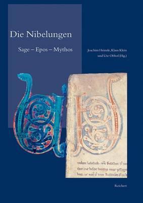 Die Nibelungen: Sage - Epos - Mythos