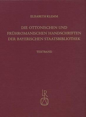 Die Ottonischen Und Fruhromanischen Handschriften Der Bayerischen Staatsbibliothek