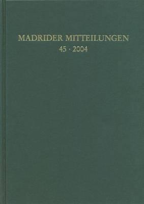 Madrider Mitteilungen 45 (2004)