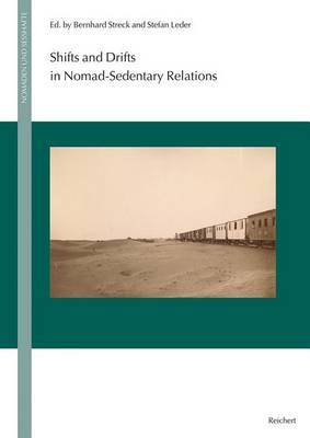 Shifts and Drifts in Nomad-Sedentary Relations