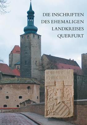 Die Inschriften Des Ehemaligen Landkreises Querfurt