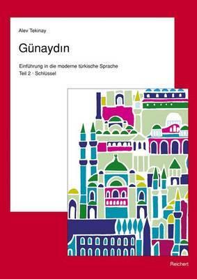 Gunaydin. Teil 2. Turkisch Fur Fortgeschrittene: Schlussel Zu Teil 2