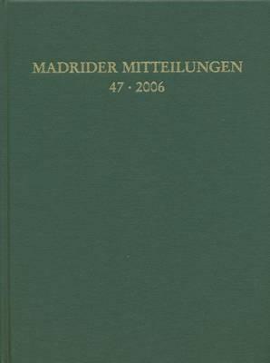 Madrider Mitteilungen 47 (2006)