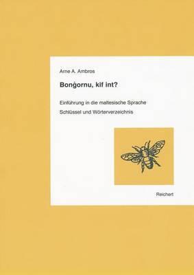 Bongornu, Kif Int?: Einfuhrung in Die Maltesische Sprache. Schlussel Und Worterverzeichnis