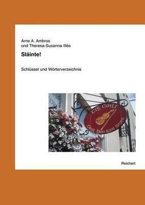 Slainte!: Schlussel Und Worterverzeichnis