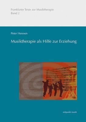 Musiktherapie ALS Hilfe Zur Erziehung: Therapeutische Leistungen Im Auftrag Der Jugendhilfe