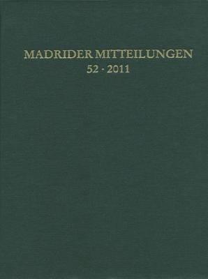 Madrider Mitteilungen, Volume 52