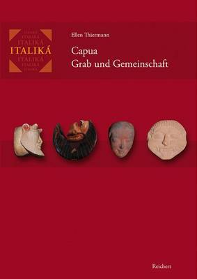 Capua: Grab Und Gemeinschaft: Eine Kontextuelle Analyse der Nekropole Fornaci (570 Bis 400 V. Chr.)
