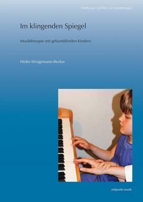 Im Klingenden Spiegel: Musiktherapie Mit Geburtsblinden Kindern