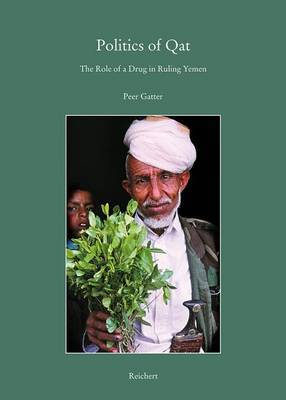 Politics of Qat: The Role of a Drug in Ruling Yemen