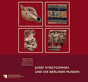 Josef Strzygowski Und Die Berliner Museen