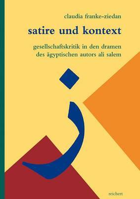 Satire Und Kontext: Gesellschaftskritik in Den Dramen Des Agyptischen Autors Ali Salem