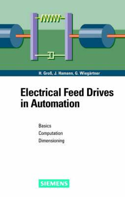 Electrical Feed Drives in Automation: Basics, Computation, Dimensioning