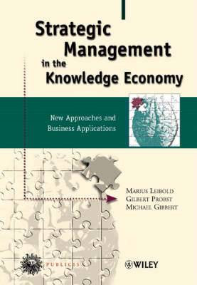 Strategic Management in the Knowledge Economy: New Approaches and Business Applications