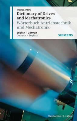 Dictionary of Drives and Mechatronics/Worterbuch Antriebstechnik Und Mechatronik: English-German, Deutsch-Englisch
