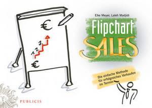 Flipchartsales: Die Einfache Methode fur Erfolgreiches Verkaufen im Termin