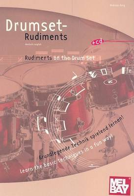 Drumset Rudiments/Rudiments on the Drum Set: Grundlegende Technik Spielend Lernen!/Learn the Basic Techniques in a Fun Way!
