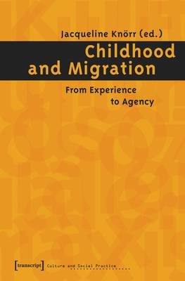 Childhood and Migration: From Experience to Agency