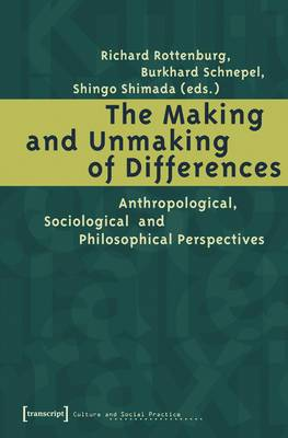 The Making and Unmaking of Differences: Anthropological, Sociological and Philosophical Perspectives
