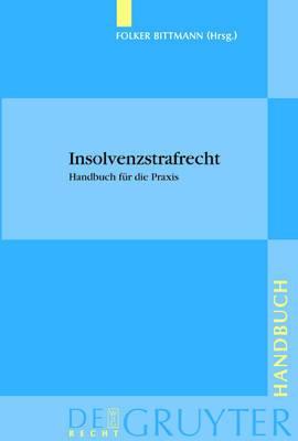 Insolvenzstrafrecht: Handbuch fuer die Praxis