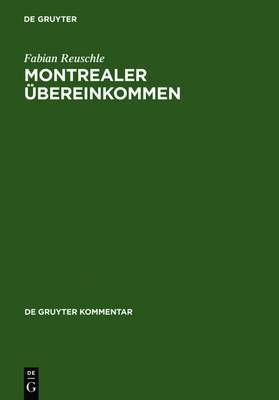 Montrealer UEbereinkommen: UEbereinkommen zur Vereinheitlichung bestimmter Vorschriften uber die Befoerderung im internationalen Luftverkehr. Kommentar