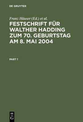 Festschrift Fur Walther Hadding Zum 70. Geburtstag Am 8. Mai 2004