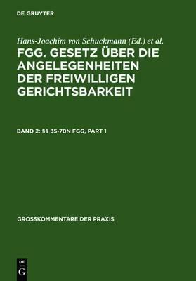 Jansen - FGG - Gesetz uber die Angelegenheiten der freiwilligen Gerichtsbarkeit - Kommentar: Band 2: 35-70n FGG