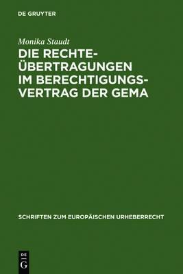 Die Rechteubertragungen im Berechtigungsvertrag der GEMA