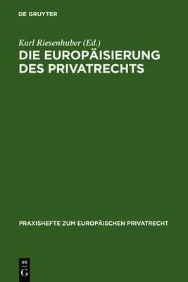 Die Europaisierung Des Privatrechts
