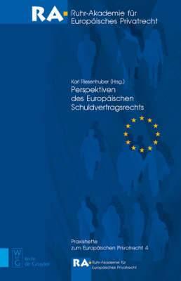Perspektiven Des Europ ischen Schuldvertragsrechts